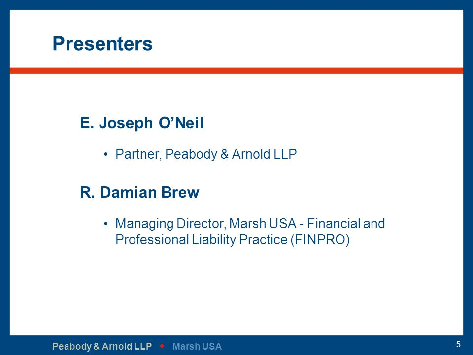 Peabody & Arnold LLP   Marsh USA 5 Presenters E.