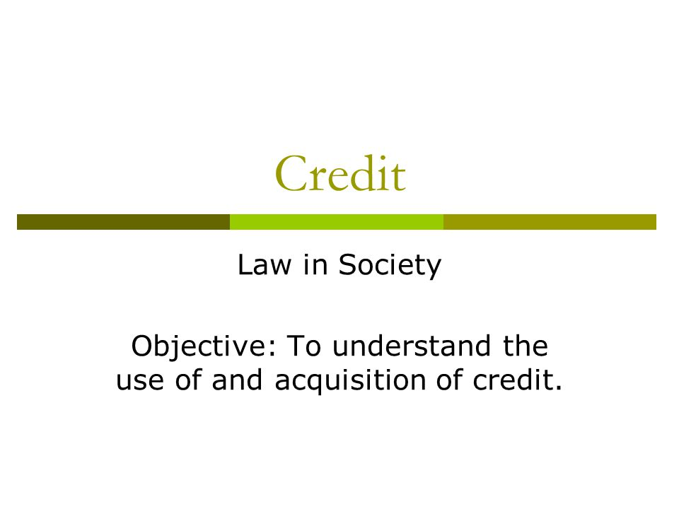 When to use credit…  Is it worth having the item before you have saved enough money to pay for it.