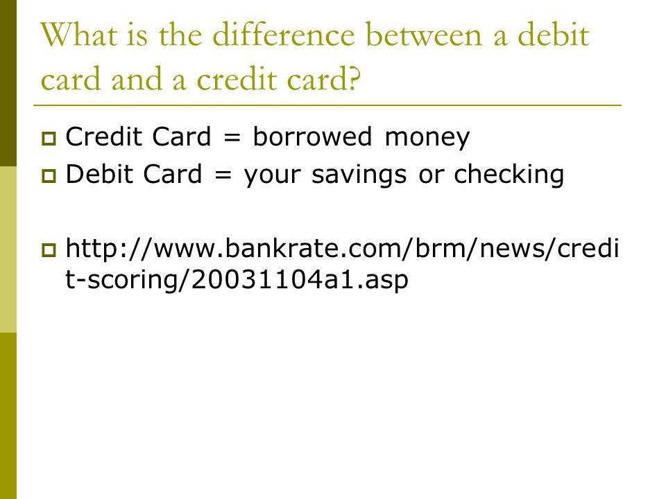 What is the difference between a debit card and a credit card.