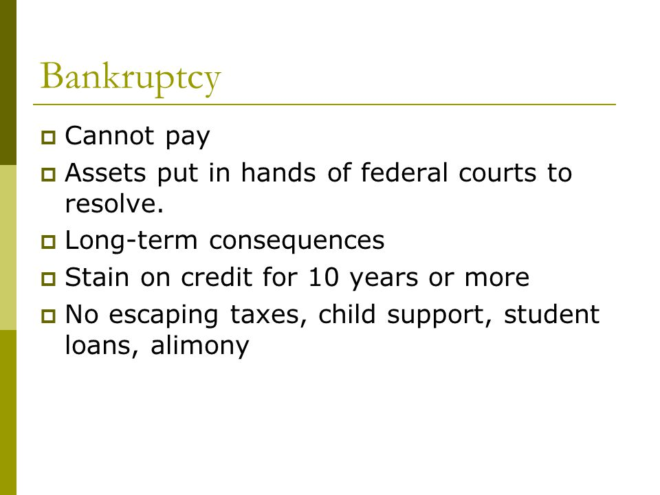 Bankruptcy  Cannot pay  Assets put in hands of federal courts to resolve.