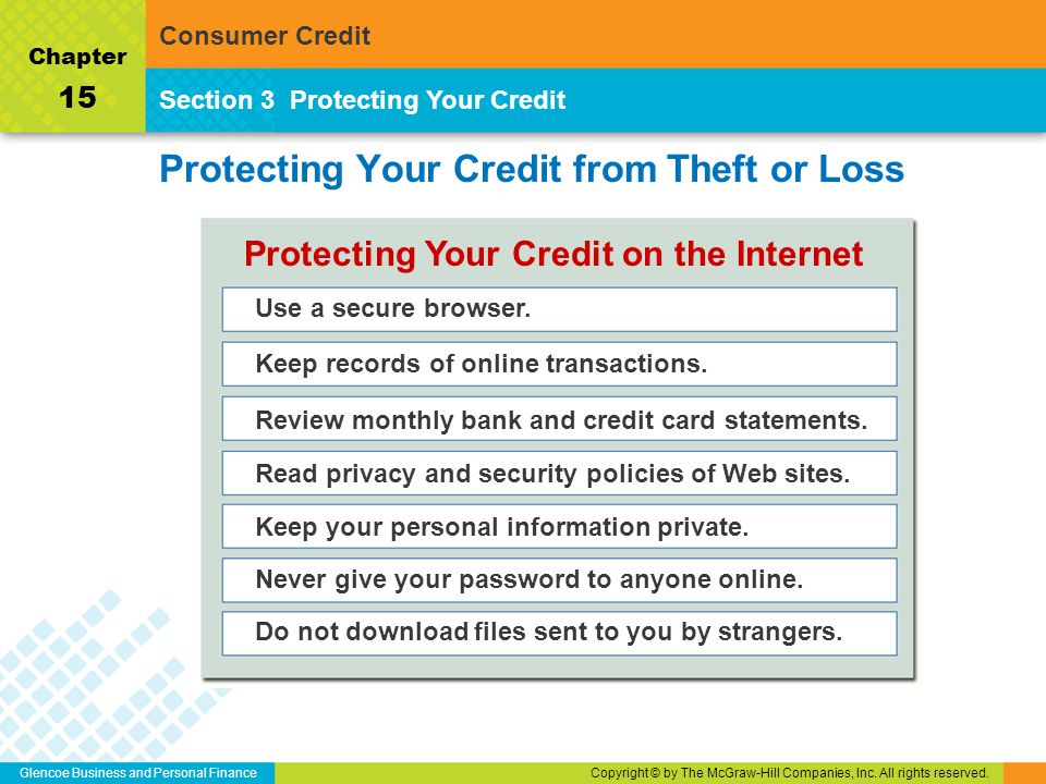 Glencoe Business and Personal FinanceCopyright © by The McGraw-Hill Companies, Inc. All rights reserved. Protecting Your Credit from Theft or Loss Sec