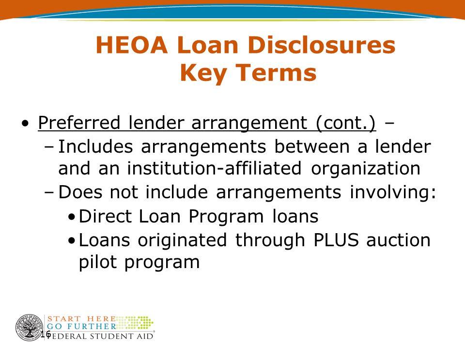 Preferred lender arrangement (cont.) – –Includes arrangements between a lender and an institution-affiliated organization –Does not include arrangemen