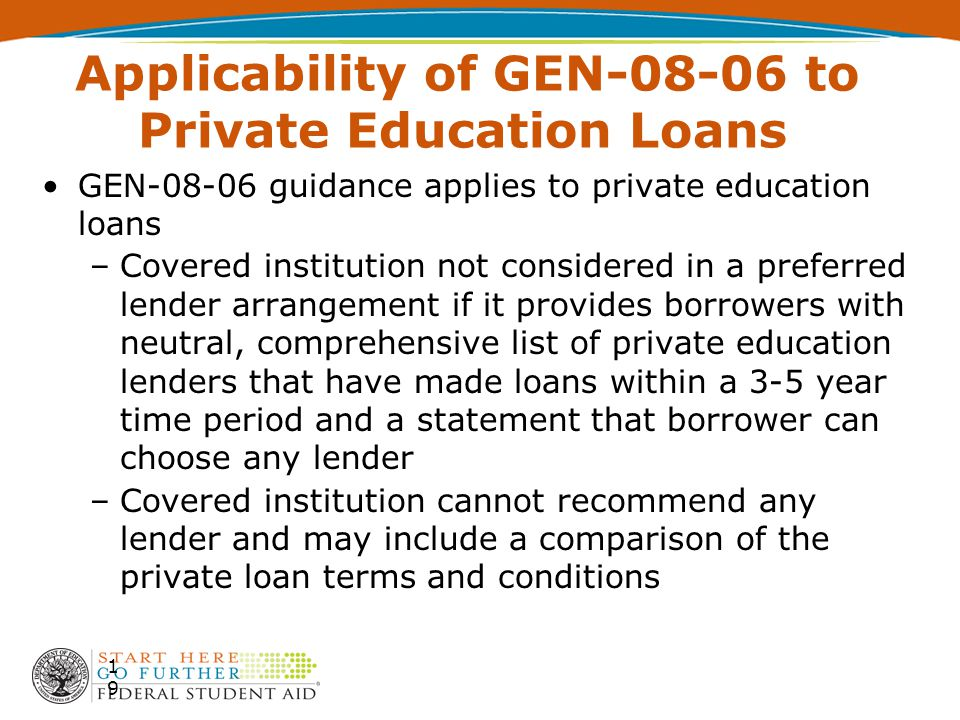 Applicability of GEN-08-06 to Private Education Loans GEN-08-06 guidance applies to private education loans –Covered institution not considered in a p