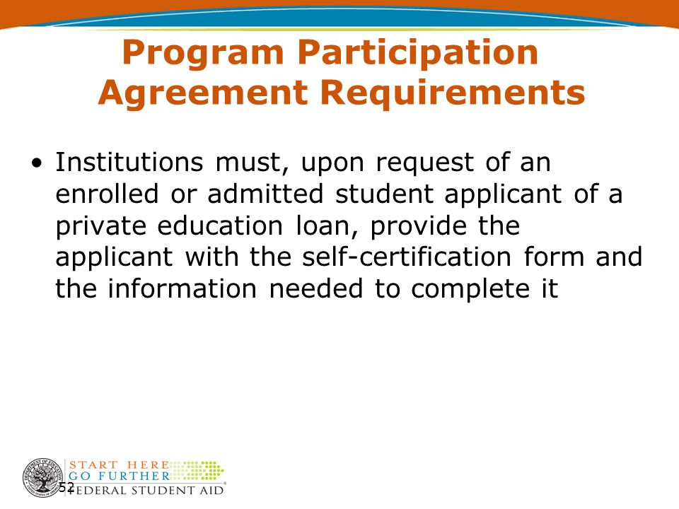 Program Participation Agreement Requirements Institutions must, upon request of an enrolled or admitted student applicant of a private education loan,