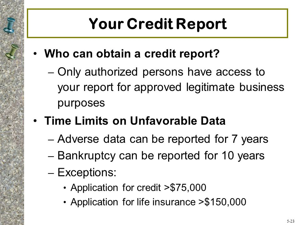 5-23 Your Credit Report Who can obtain a credit report.