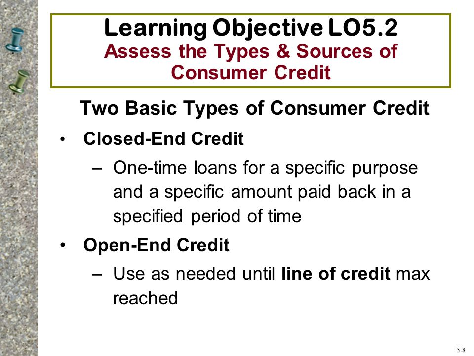 5-29 Learning Objective LO5.4 Determine the Cost of Credit by Calculating Interest Using Various Interest Formulas Finance charge – Total dollar amount you pay to use credit – Includes interest costs and fees, such as service charges, credit-related insurance premiums, or appraisal fees Annual Percentage Yield (APY) – Percentage cost of credit on a yearly basis – Key to comparing costs when shopping for rates It is important to shop for credit
