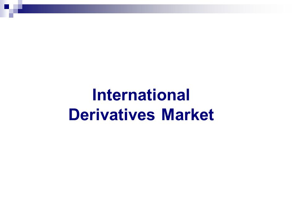 International Derivatives Market