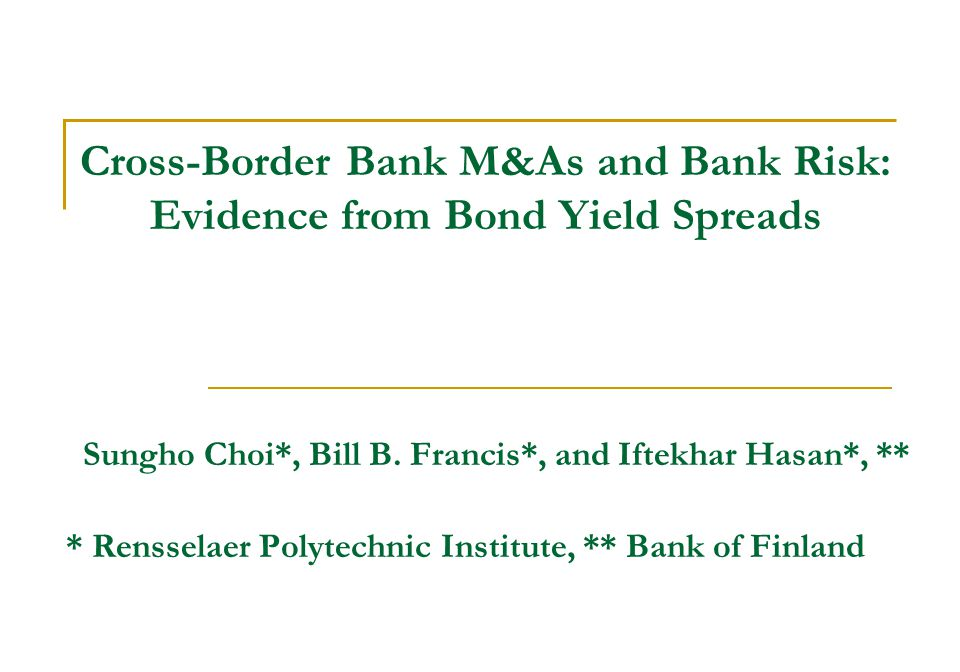 Cross-Border Bank M&As and Bank Risk: Evidence from Bond Yield Spreads Sungho Choi*, Bill B.