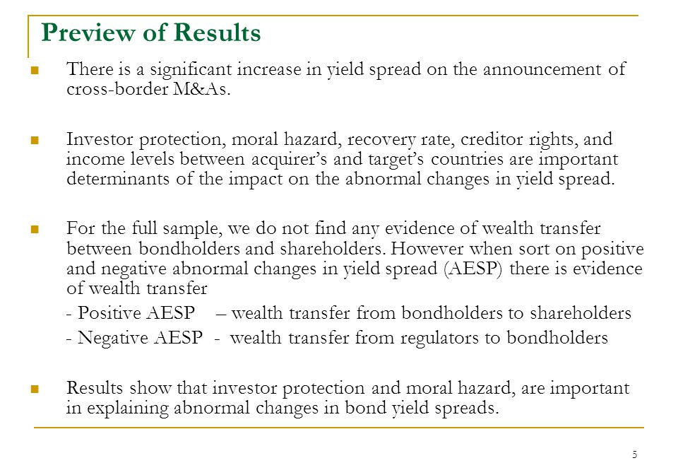 5 Preview of Results There is a significant increase in yield spread on the announcement of cross-border M&As.