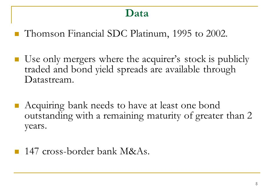8 Data Thomson Financial SDC Platinum, 1995 to 2002.