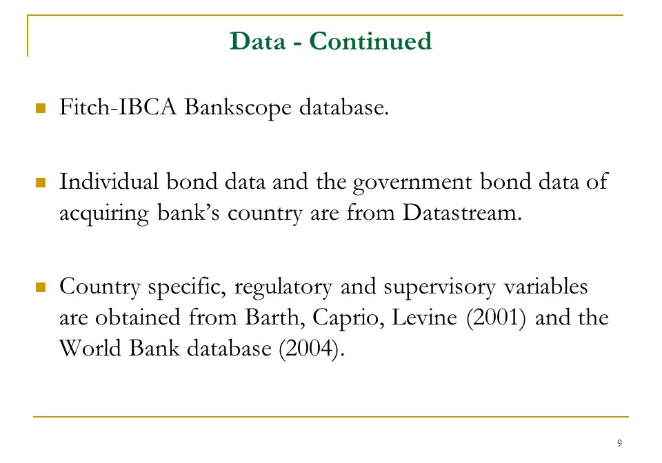 9 Data - Continued Fitch-IBCA Bankscope database.