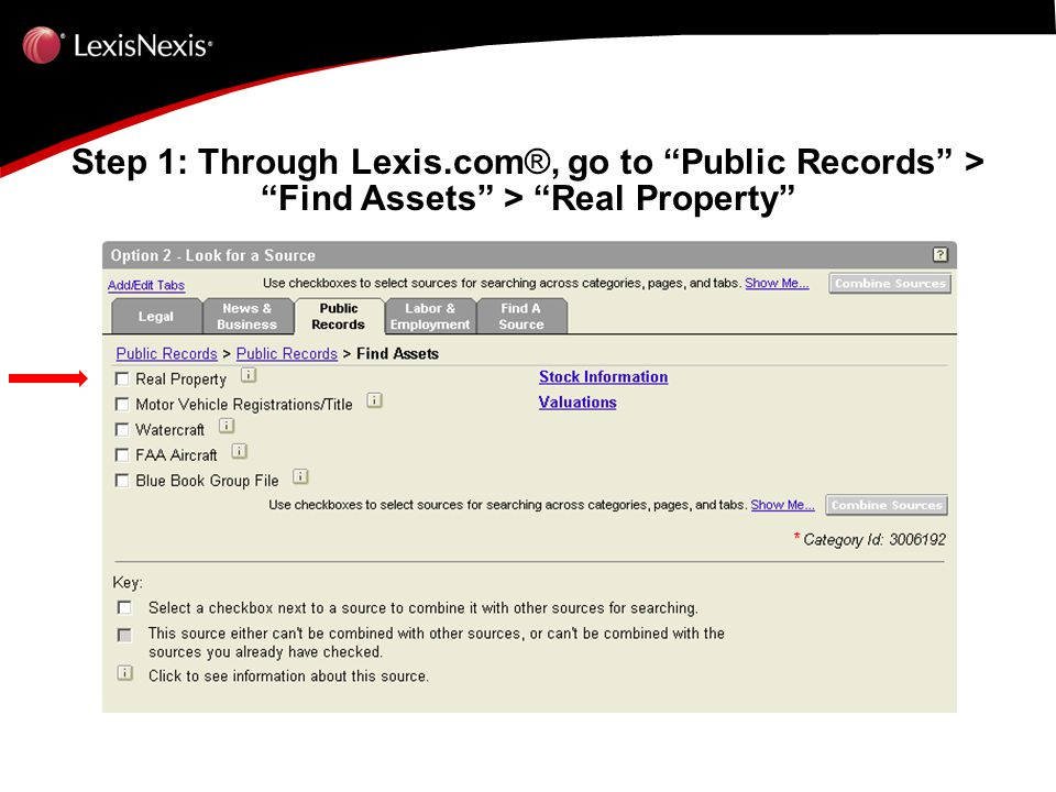 Step 1: Through Lexis.com ®, go to Public Records > Find Assets > Real Property