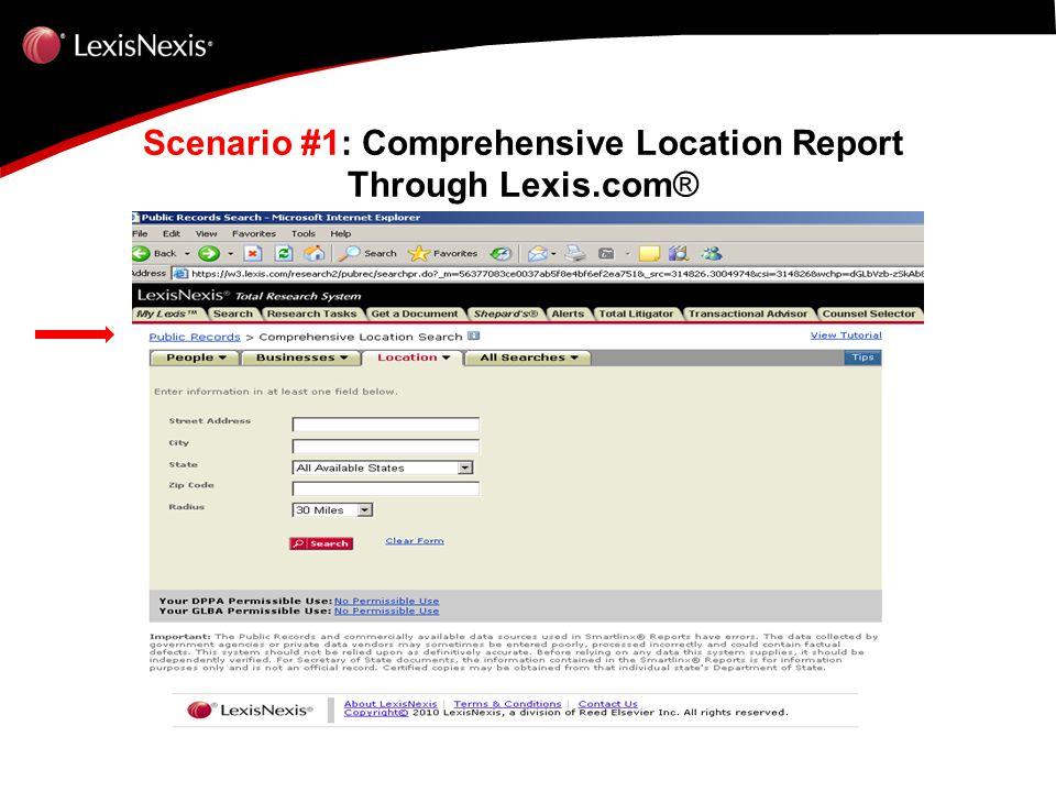 Scenario #1: Comprehensive Location Report Through Lexis.com ®