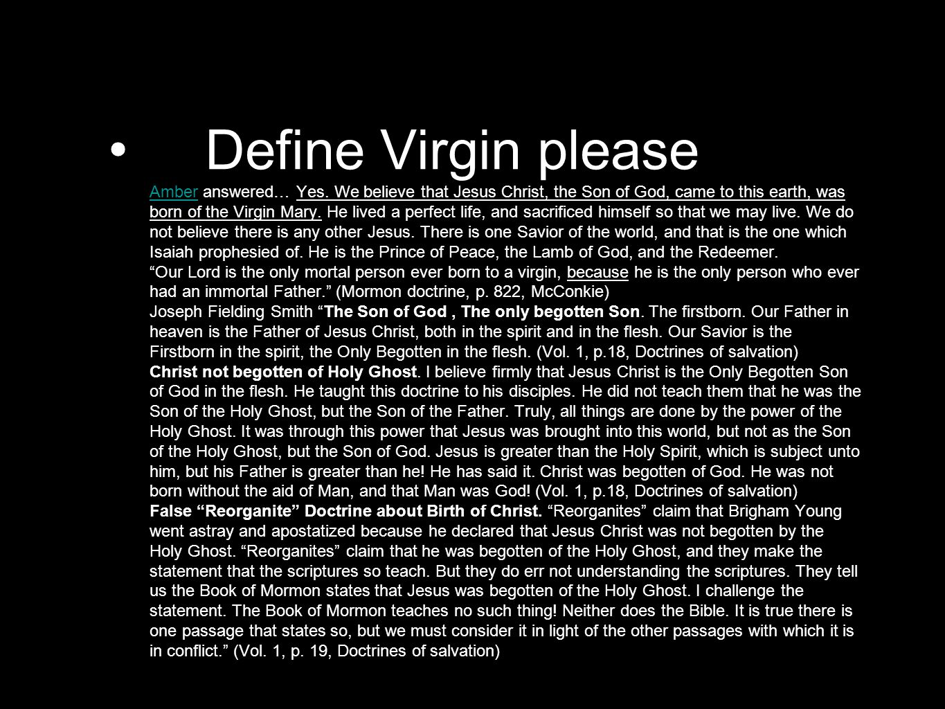 Define Virgin please Amber answered… Yes.