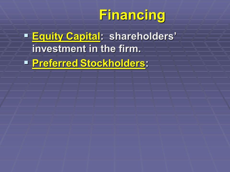 Financing  Preferred Stockholders: