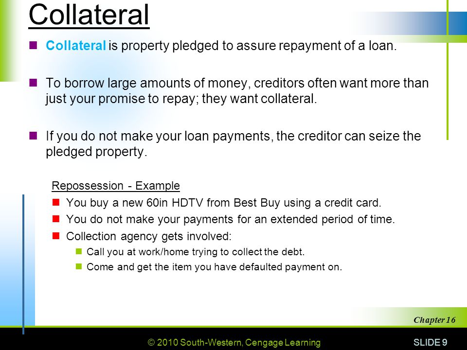 © 2010 South-Western, Cengage Learning SLIDE 10 Chapter 16 Making Payments Once you have completed a credit purchase, you owe money to the creditor.