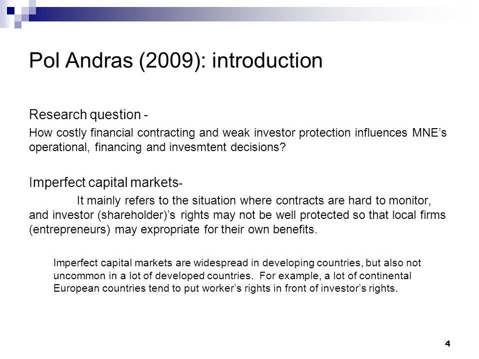 Pol Andras (2009): introduction Research question - How costly financial contracting and weak investor protection influences MNE's operational, financing and invesmtent decisions.