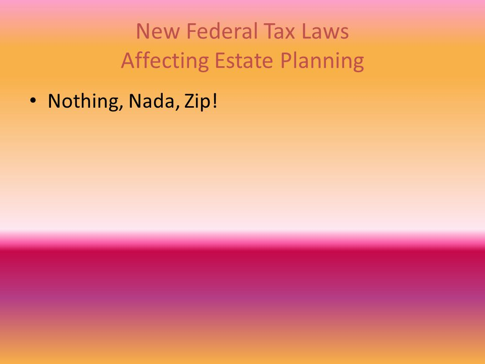 Since January 1, 2011, the Federal Estate Tax law provides for an estate tax rate of 35 percent with an exclusion amount of $5.12 million (the extra $120,000 is an inflation adjustment for 2012).