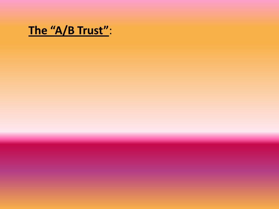 "The ""A/B Trust"":"
