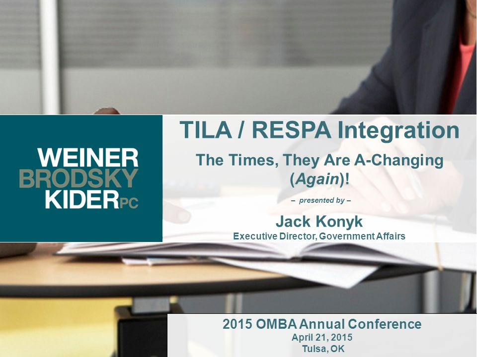 1 TILA / RESPA Integration The Times, They Are A-Changing (Again).