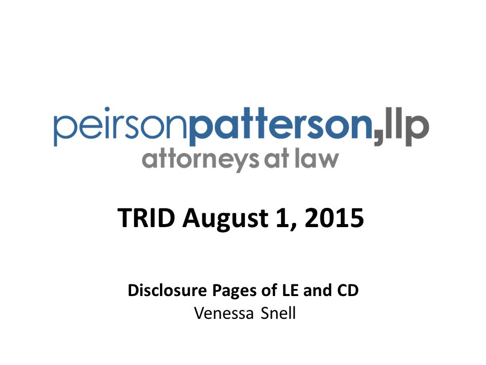 TRID August 1, 2015 Disclosure Pages of LE and CD Venessa Snell