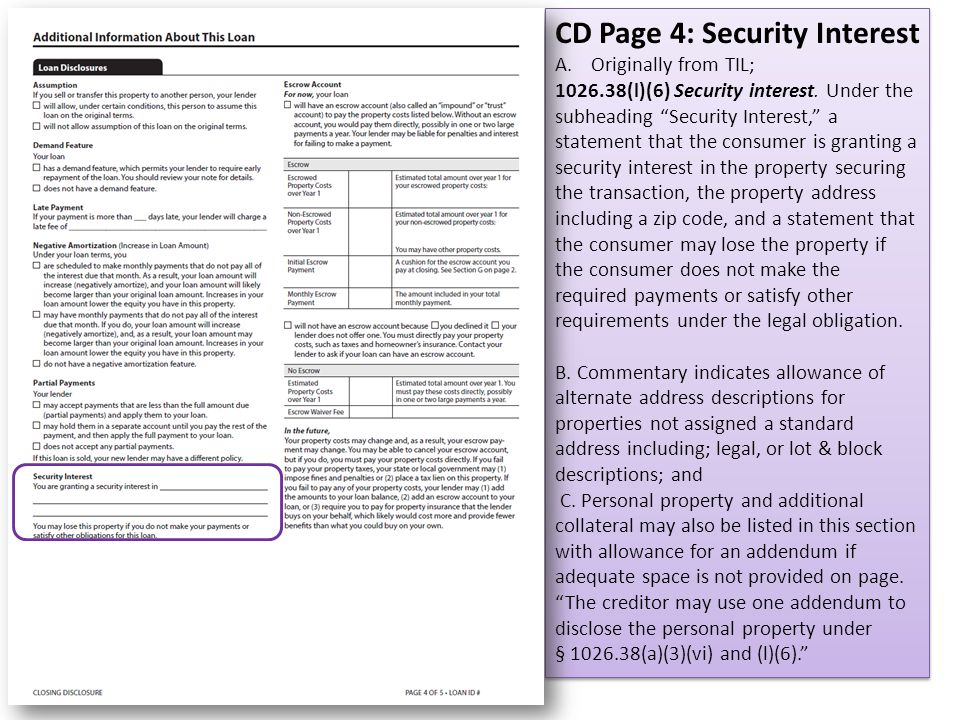 "CD Page 4: Security Interest A.Originally from TIL; 1026.38(l)(6) Security interest. Under the subheading ""Security Interest,"" a statement that the co"