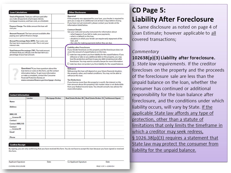 CD Page 5: Liability After Foreclosure A. Same disclosure as noted on page 4 of Loan Estimate; however applicable to all covered transactions; Comment