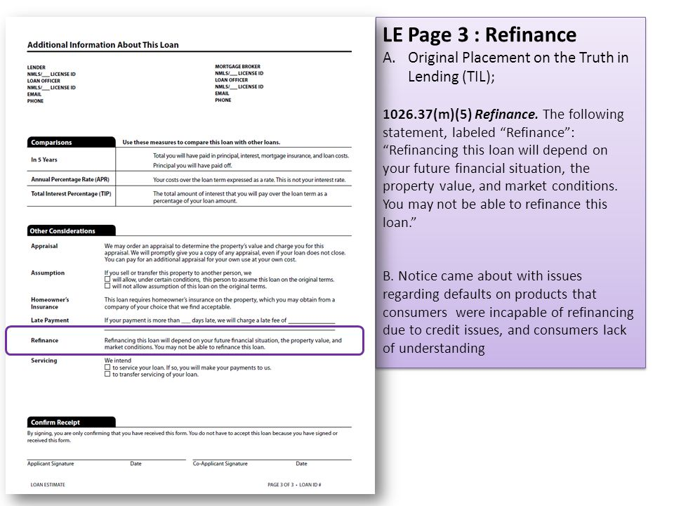 "LE Page 3 : Refinance A.Original Placement on the Truth in Lending (TIL); 1026.37(m)(5) Refinance. The following statement, labeled ""Refinance"": ""Refi"