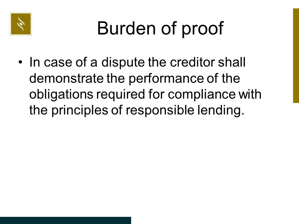Burden of proof In case of a dispute the creditor shall demonstrate the performance of the obligations required for compliance with the principles of