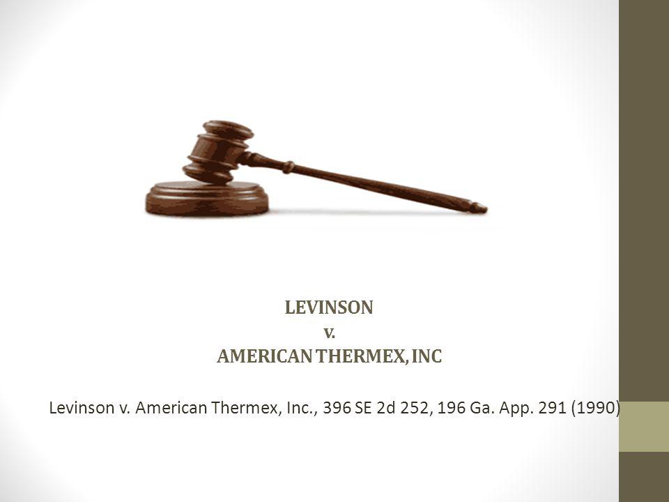 LEVINSON v.AMERICAN THERMEX, INC Levinson v. American Thermex, Inc., 396 SE 2d 252, 196 Ga.