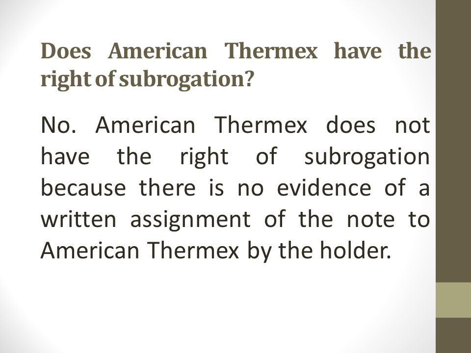 Does American Thermex have the right of subrogation.