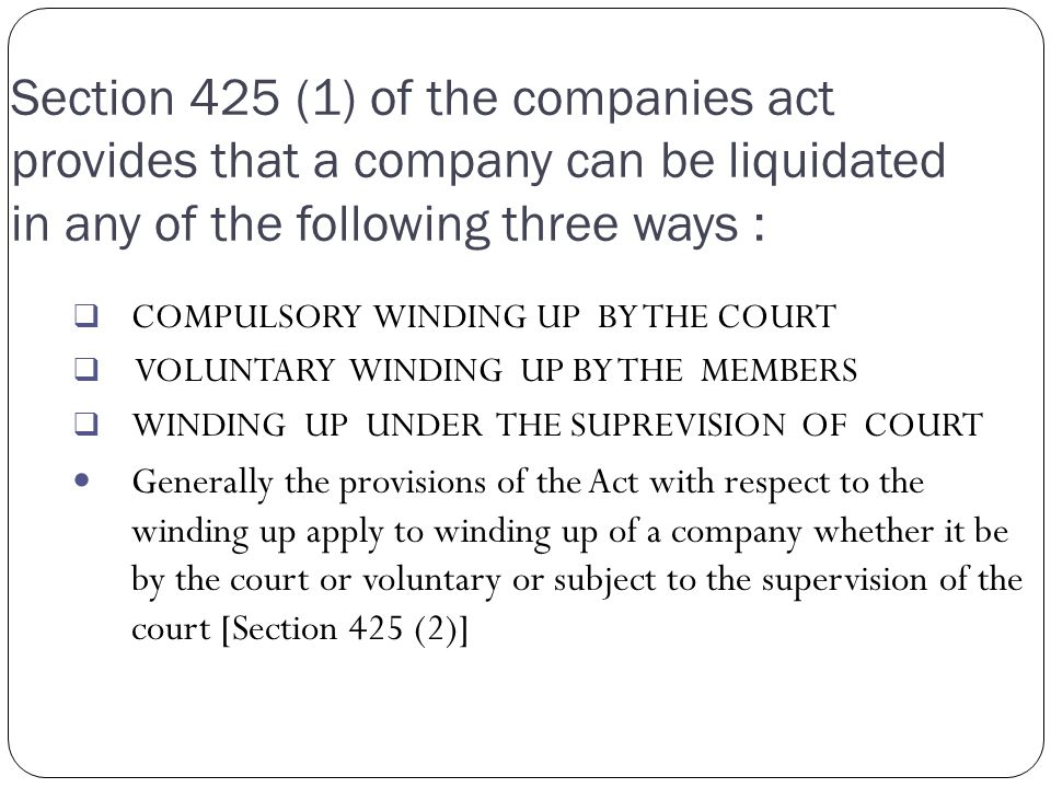 MODES OF LIQUIDATION COMPULSOR Y WINDING UP VOLUNTARY WINDING UP SUPERVISION BY COURT