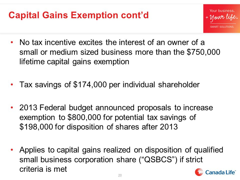 No tax incentive excites the interest of an owner of a small or medium sized business more than the $750,000 lifetime capital gains exemption Tax savi