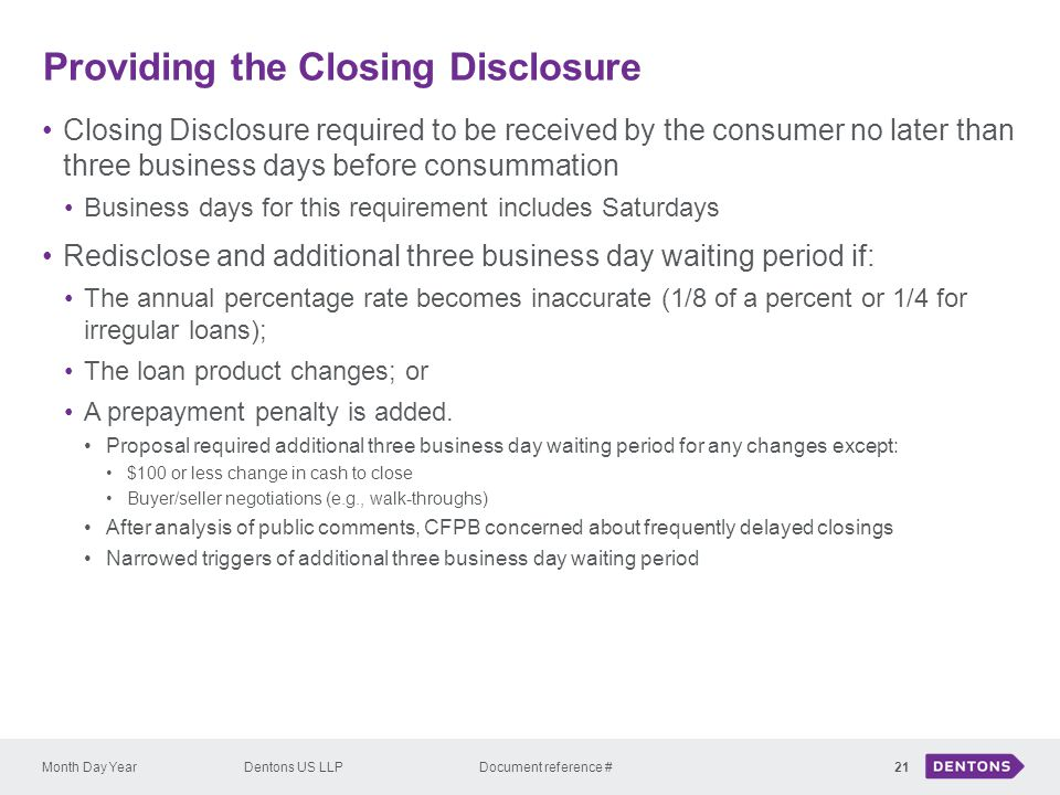 Providing the Closing Disclosure Month Day YearDentons US LLP Document reference # Closing Disclosure required to be received by the consumer no later