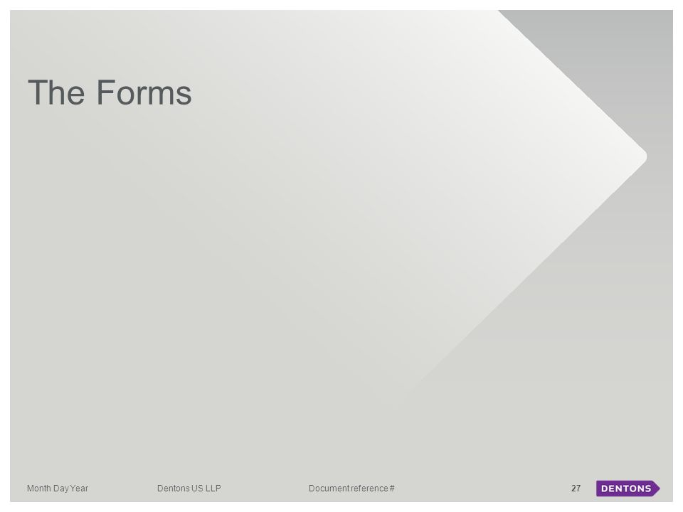 27Month Day Year The Forms Dentons US LLP Document reference #