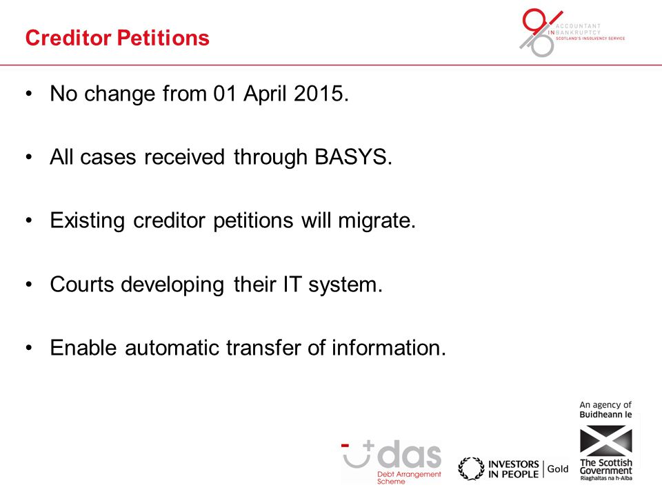 Creditor Petitions No change from 01 April 2015. All cases received through BASYS.