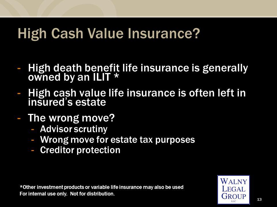 13 High Cash Value Insurance.