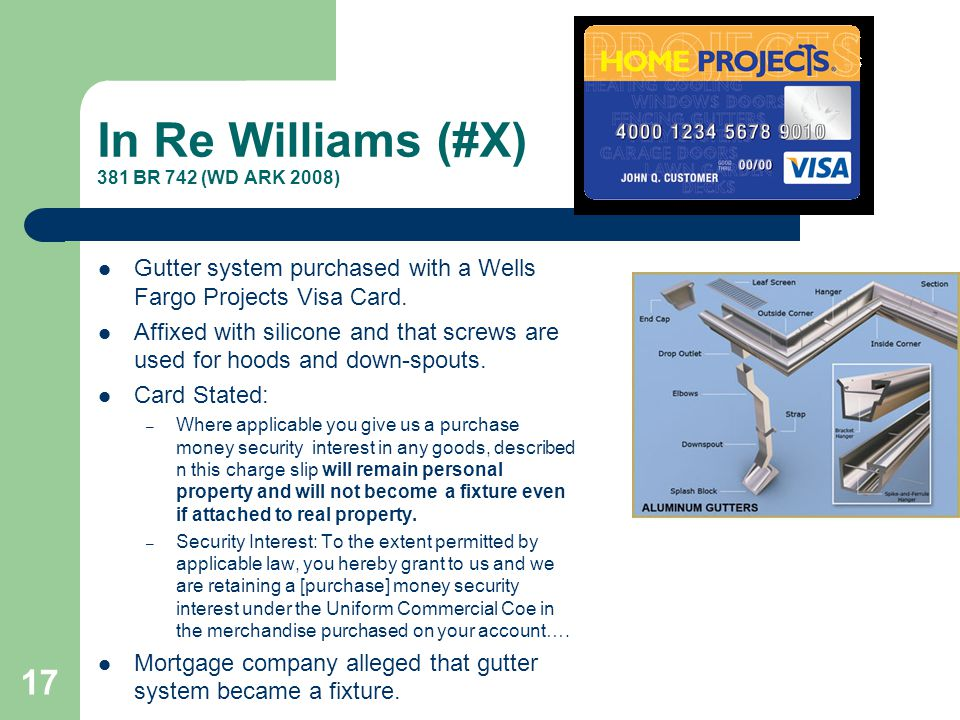 In Re Williams (#X) 381 BR 742 (WD ARK 2008) Gutter system purchased with a Wells Fargo Projects Visa Card.