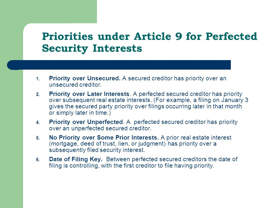 Priorities under Article 9 for Perfected Security Interests 1.