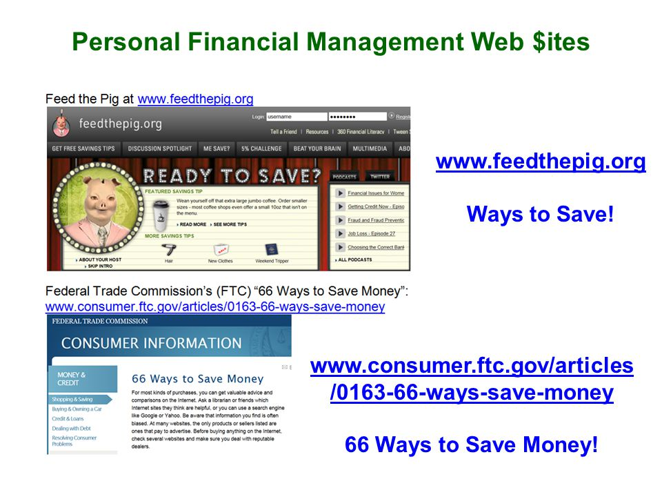 Personal Financial Management Web $ites www.feedthepig.org Ways to Save.