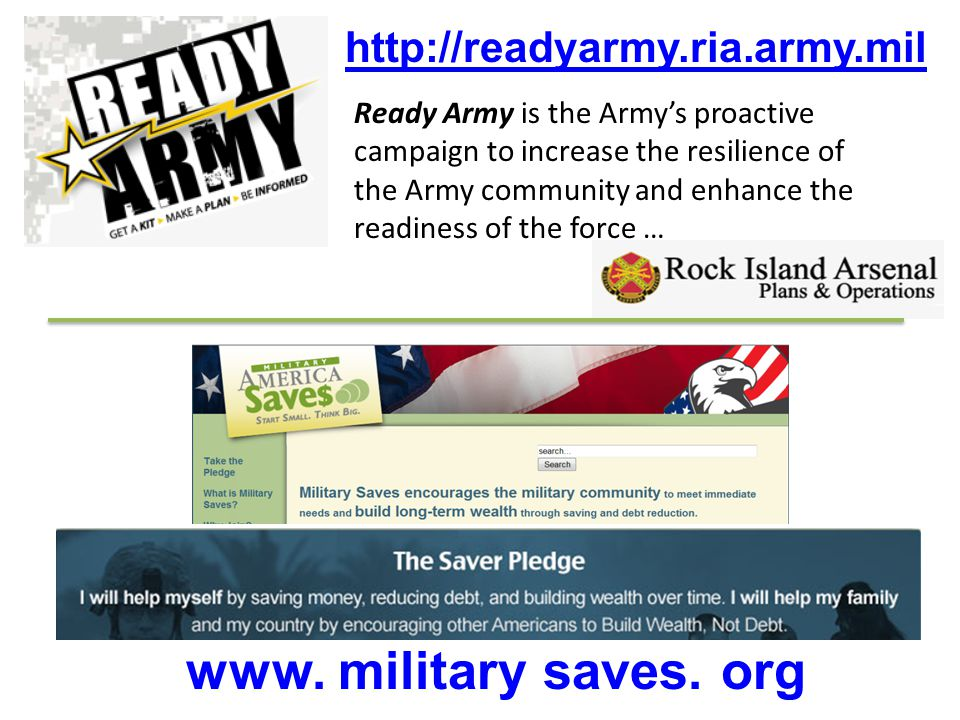 www. military saves. org Ready Army is the Army's proactive campaign to increase the resilience of the Army community and enhance the readiness of the