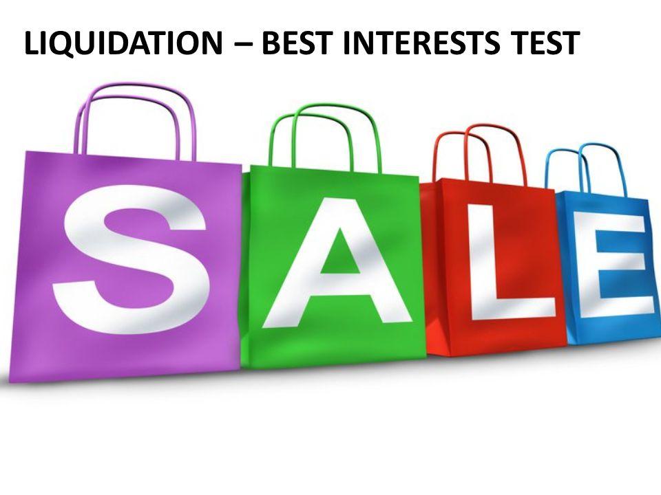 LIQUIDATION – BEST INTERESTS TEST