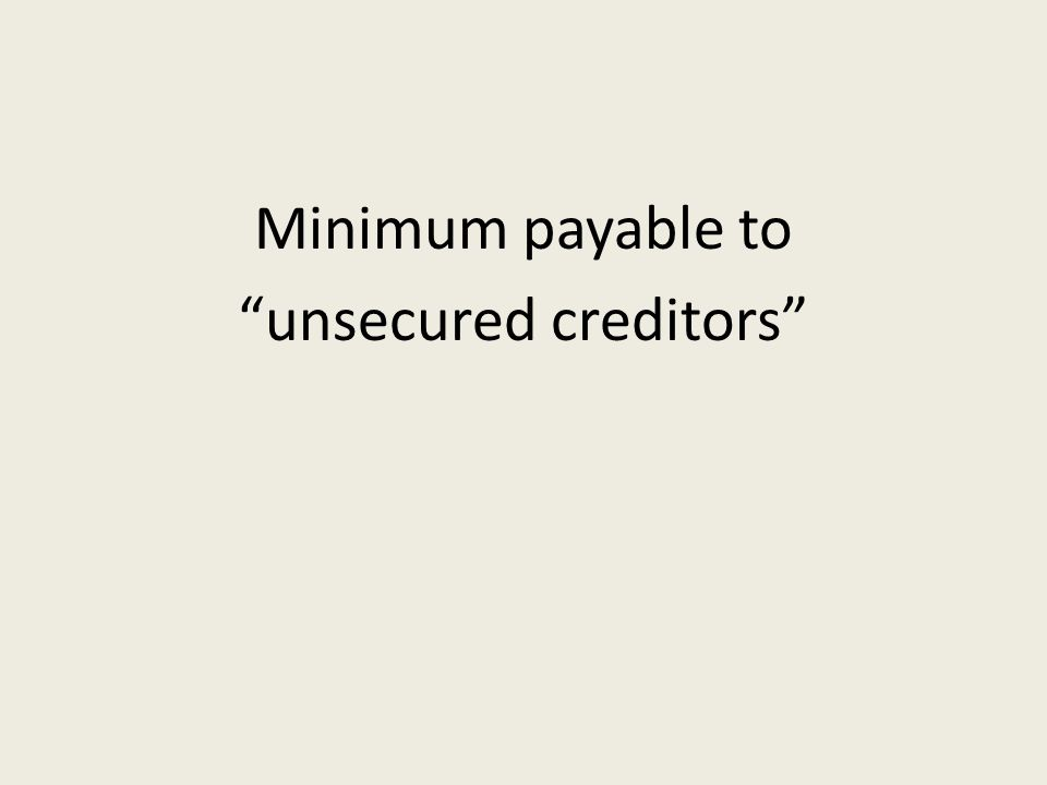 Minimum payable to unsecured creditors