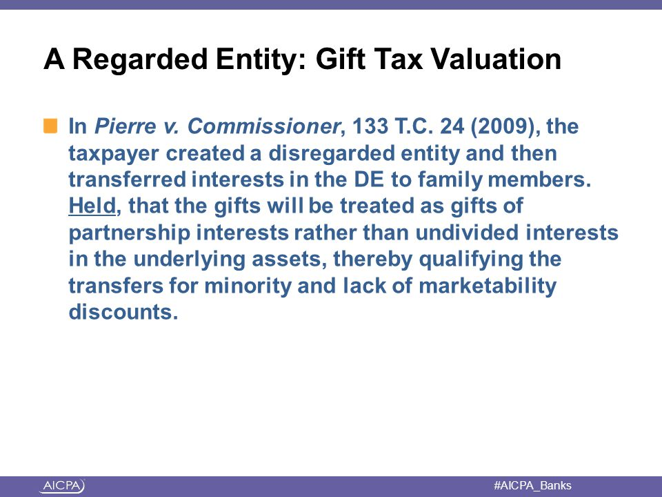 #AICPA_Banks A Regarded Entity: Gift Tax Valuation In Pierre v.