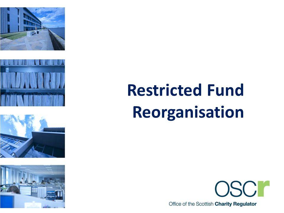 Restricted Fund Reorganisation