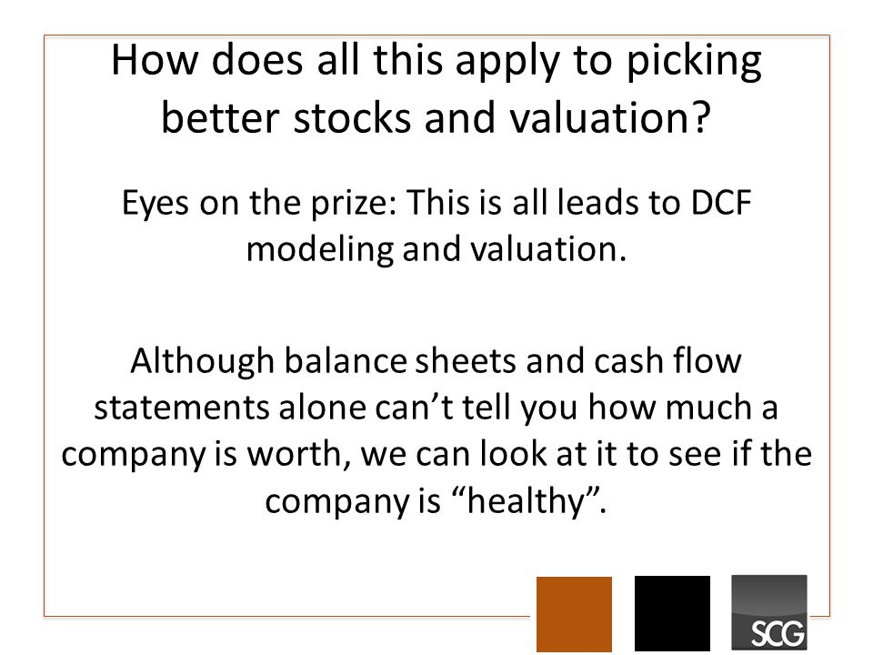 How does all this apply to picking better stocks and valuation.