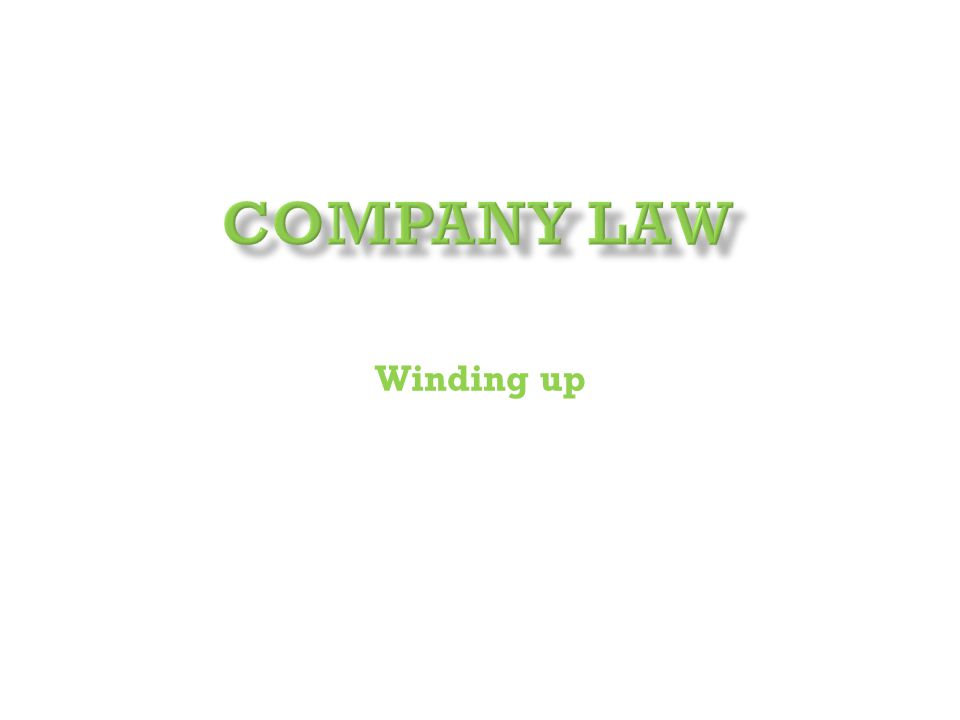  Winding up (which is more commonly called liquidation ) is proceeding for the realization of the assets, the payment of creditors, and the distribution of the surplus, if any, among the shareholders, so that the company may be finally dissolved.