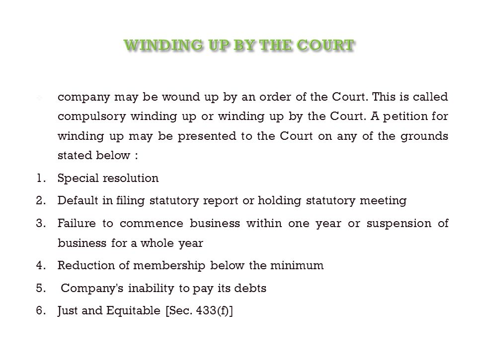  company may be wound up by an order of the Court.