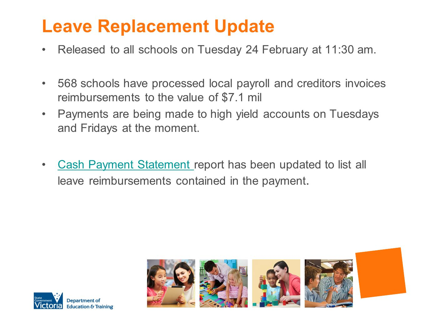 Leave Replacement Update Released to all schools on Tuesday 24 February at 11:30 am. 568 schools have processed local payroll and creditors invoices r