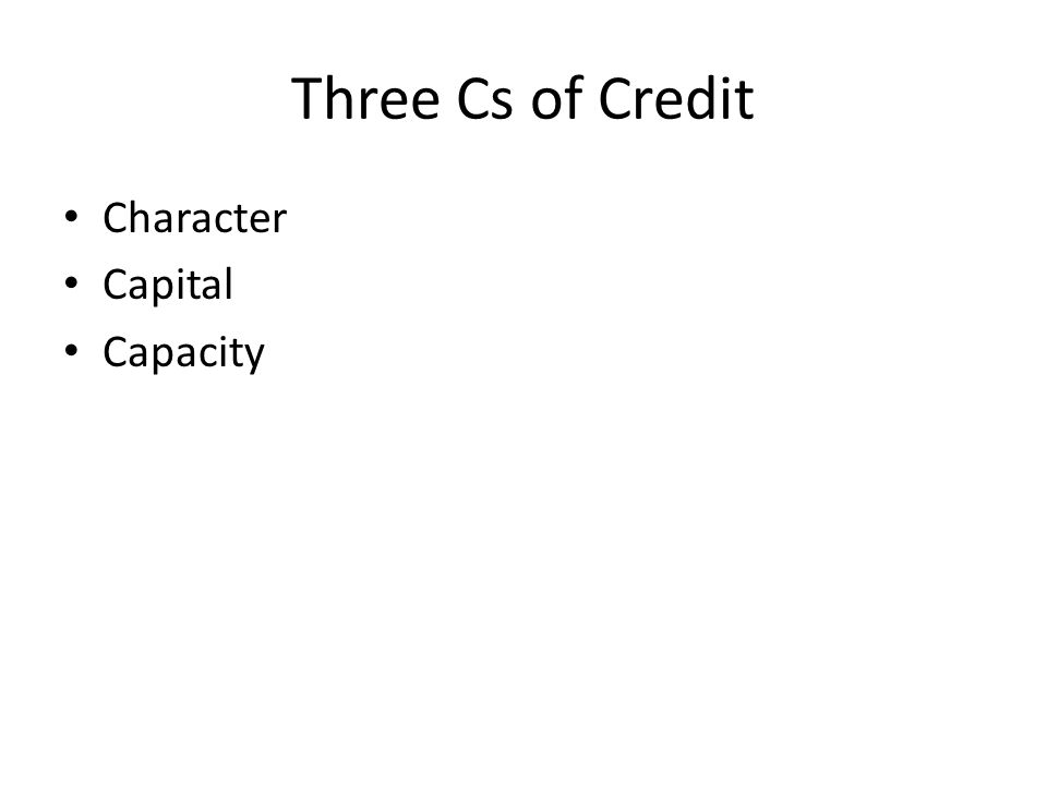 Three Cs of Credit Character Capital Capacity